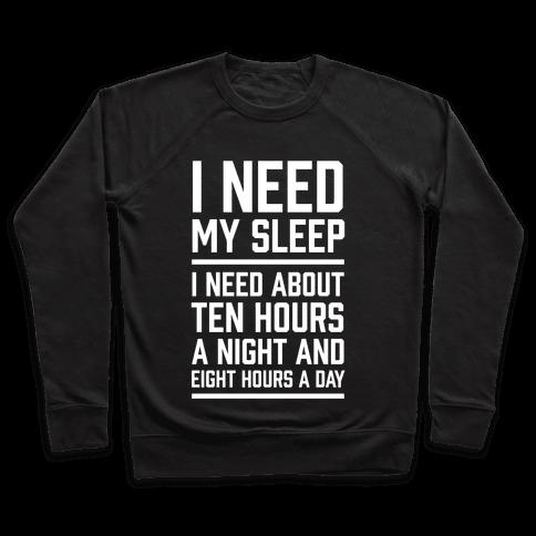 I Need My Sleep Pullover