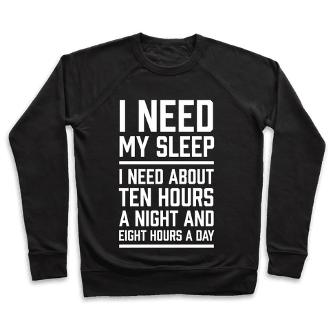 I Need My Sleep Pullover