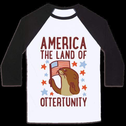 America The Land of Ottertunity Baseball Tee