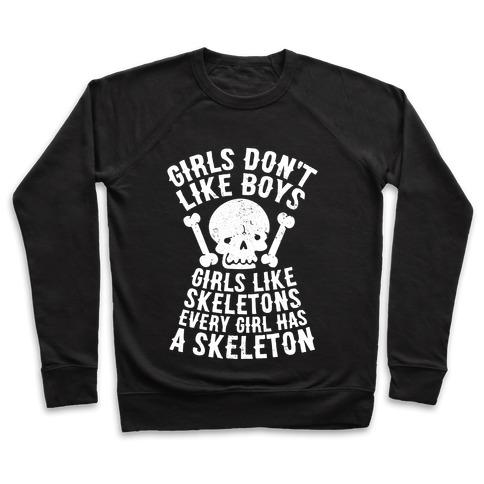 Girls Dont Like Boys Girls Like Skeletons Pullover