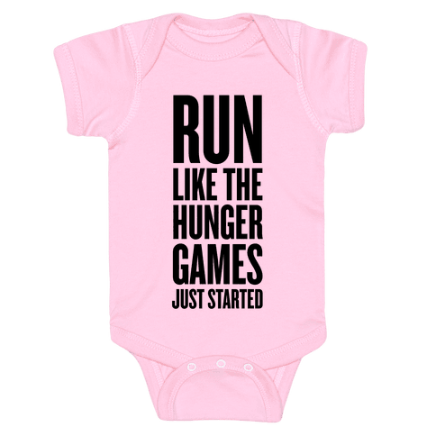 Run Like The Hunger Games Just Started Baby Onesy