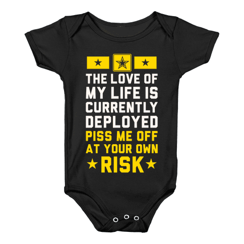 Piss Me Off At Your Own Risk (Army) Baby Onesy