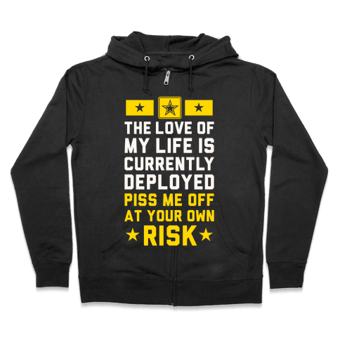 Piss Me Off At Your Own Risk (Army) Zip Hoodie