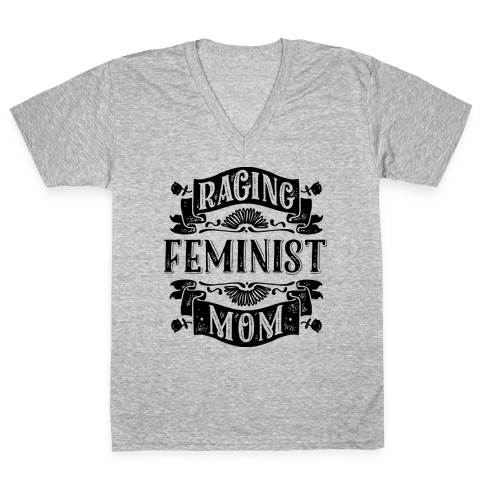 Raging Feminist Mom V-Neck Tee Shirt