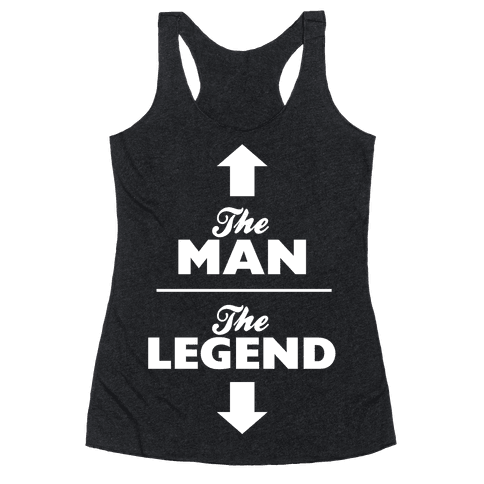 The Man, The Legend Racerback Tank Top