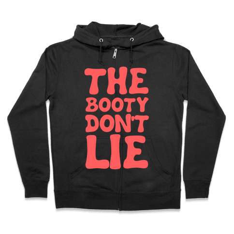 The Booty Don't Lie  Zip Hoodie