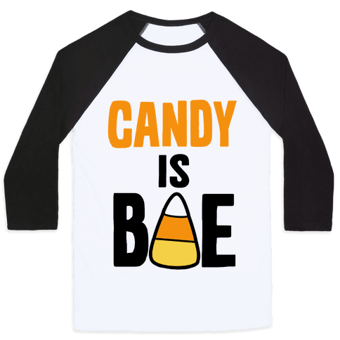 Candy is Bae Baseball Tee