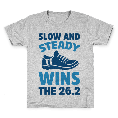 Slow And Steady Wins The 26.2 Kids T-Shirt