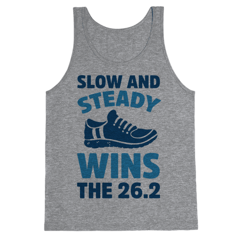 Slow And Steady Wins The 26.2 Tank Top