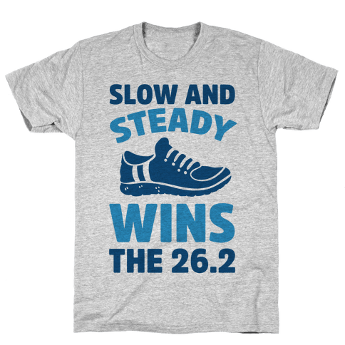 Slow And Steady Wins The 26.2 Mens T-Shirt