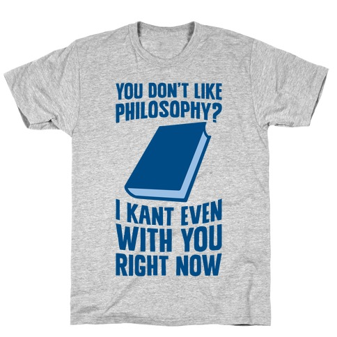 I Kant Even Mens T-Shirt