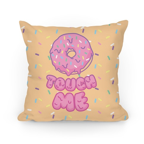 Donut Touch Me Pillow