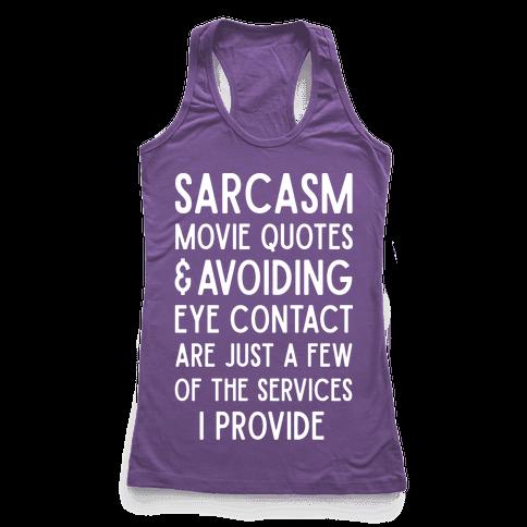 Sarcasm Movie Quotes and Avoiding Eye Contact Racerback Tank Top