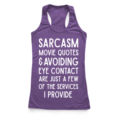 Sarcasm Movie Quotes and Avoiding Eye Contact Racerback Tank Top