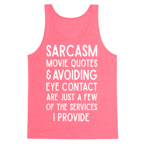 Sarcasm Movie Quotes and Avoiding Eye Contact Tank Top