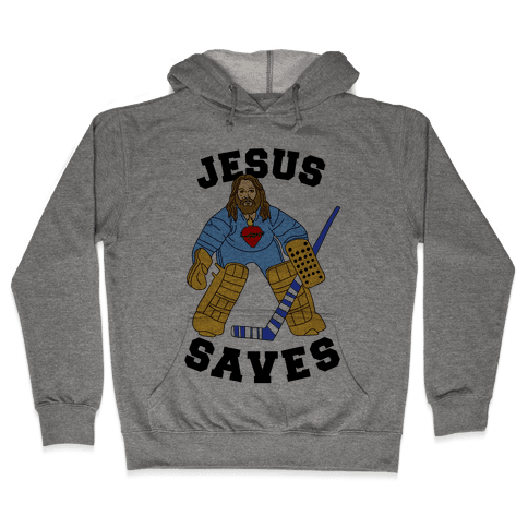 Jesus Saves (Hockey Edition) Hooded Sweatshirt