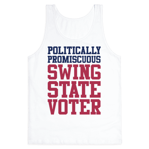 Politically Promiscuous Swing State Voter Tank Top