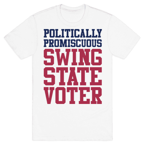 Politically Promiscuous Swing State Voter Mens T-Shirt