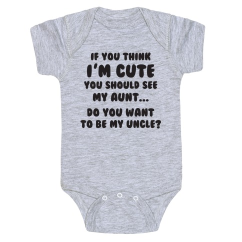 If You Think I'm Cute (Aunt) Baby Onesy