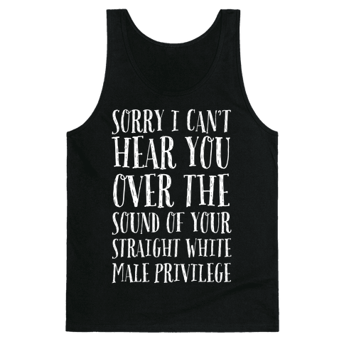 Sorry I Can't Hear You Tank Top