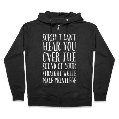 Sorry I Can't Hear You Zip Hoodie