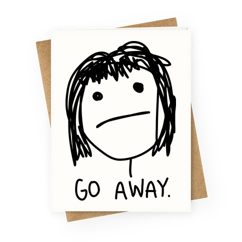 Go Away Greeting Card