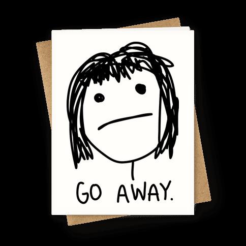 Go Away Greeting Card