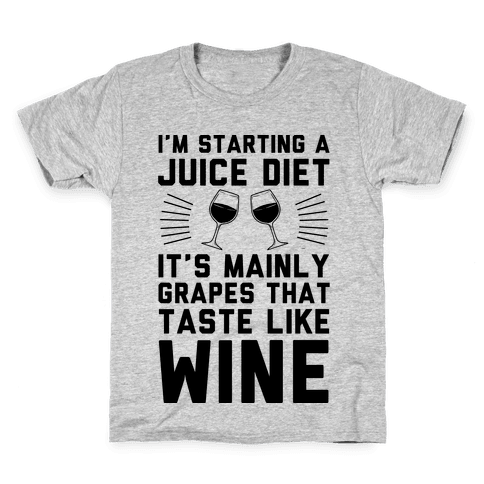 I'm Starting A Juice Diet Kids T-Shirt