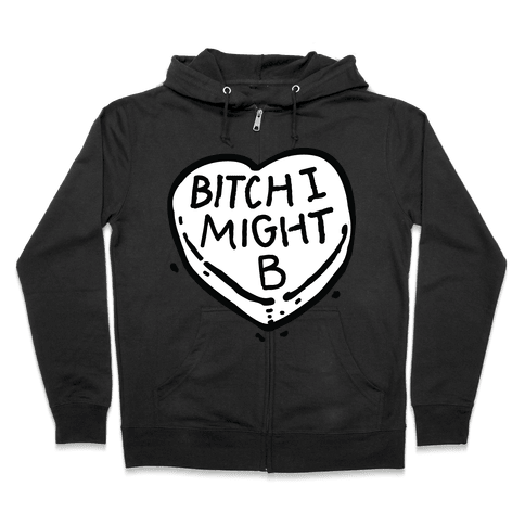Bitch I Might Be Candy Heart Zip Hoodie