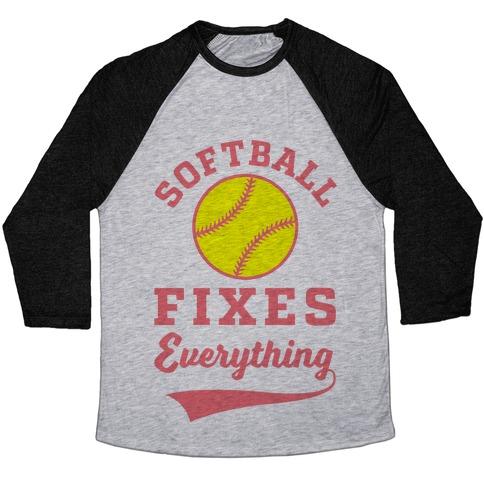 Softball Fixes Everything Baseball Tee