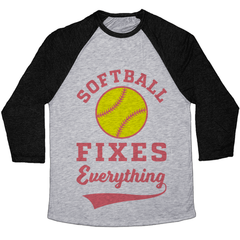 Softball Fixes Everything Baseball Tee