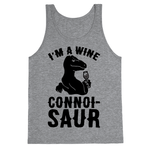 I'm A Wine Connoisaur Tank Top