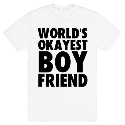 World's Okayest Boyfriend Mens T-Shirt
