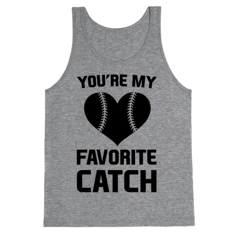 You're My Favorite Catch Tank Top
