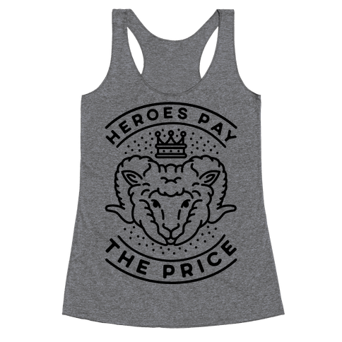Heroes Pay The Price Racerback Tank Top