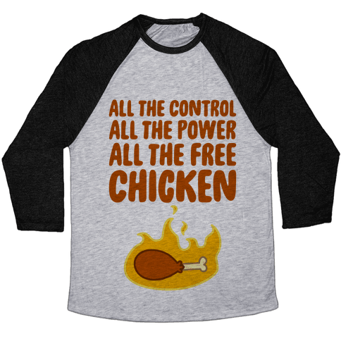 All The Free Chicken Baseball Tee