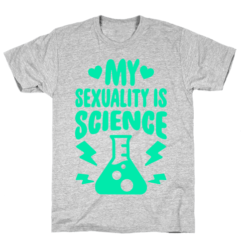 My Sexuality Is Science Mens T-Shirt