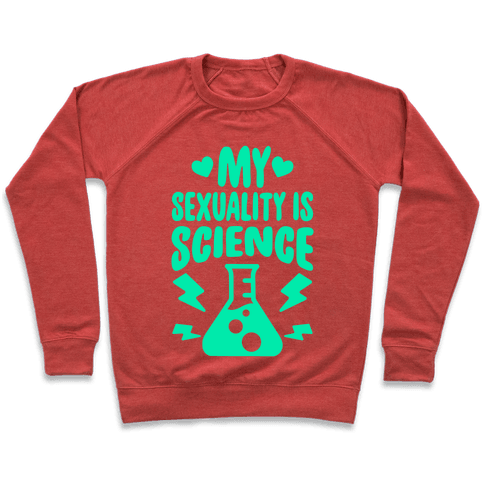 My Sexuality Is Science Pullover