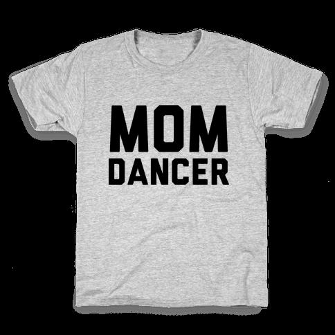 Mom Dancer Kids T-Shirt