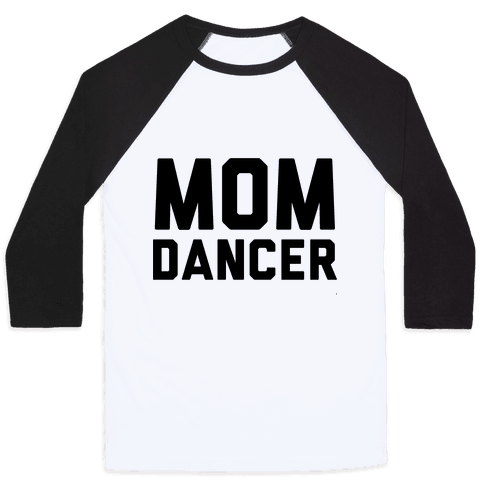 Mom Dancer Baseball Tee