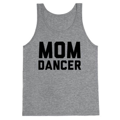 Mom Dancer Tank Top