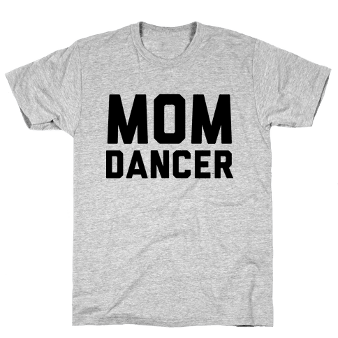 Mom Dancer Mens T-Shirt