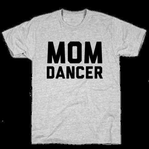 Mom Dancer Mens T-Shirt