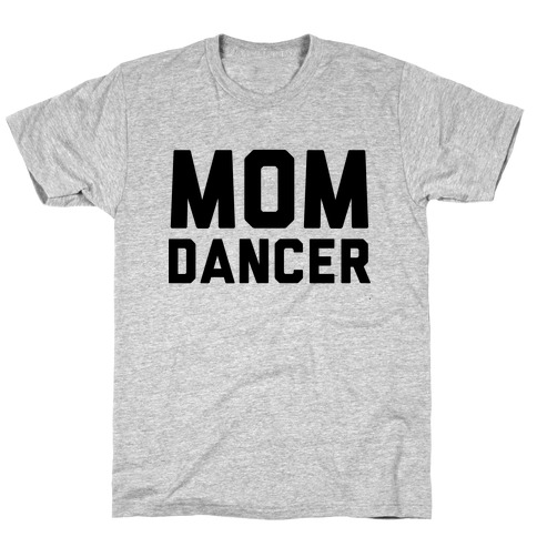 Mom Dancer T-Shirt