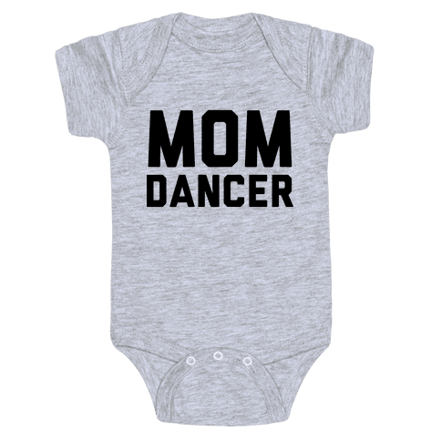 Mom Dancer Baby Onesy