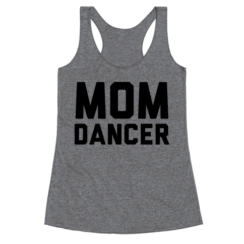 Mom Dancer Racerback Tank Top