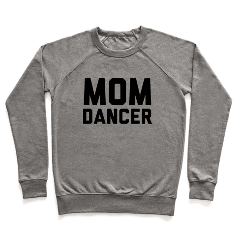 Mom Dancer Pullover