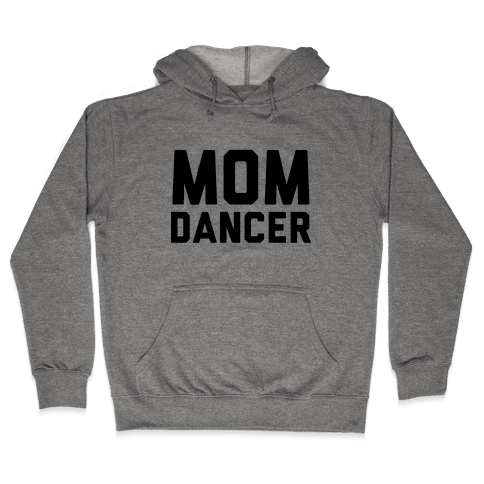 Mom Dancer Hooded Sweatshirt