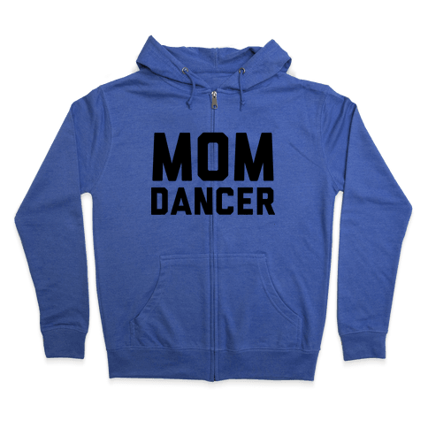 Mom Dancer Zip Hoodie