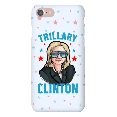 Trillary Clinton Phone Case